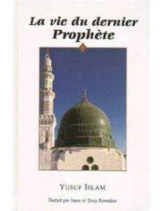 La vie du dernier des Prophète