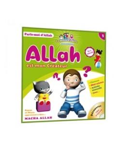 1 - Allah est mon Créateur