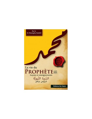 La vie du Prophète (saw)  Leçons et...