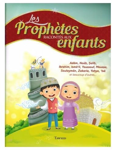 Les Prophètes Racontés aux Enfants...