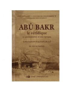 Abû BAKR – Le véridique, sa...