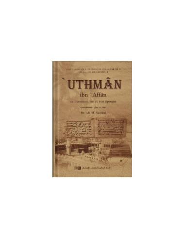 'Uthmân ibn 'Affân: Sa personnalité...