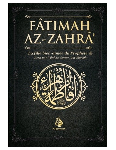 Fâtimah Az-Zahrâ - La fille...
