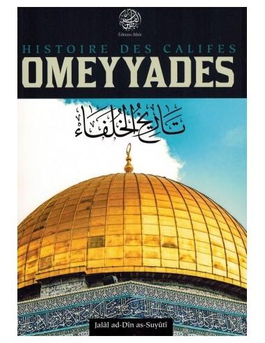 Histoire des Califes Omeyyades -...