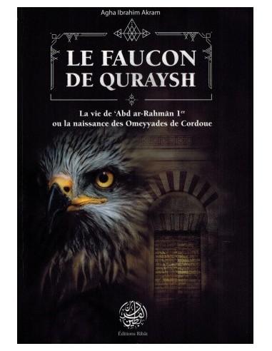 Le Faucon de Quraysh - La vie de 'Abd...