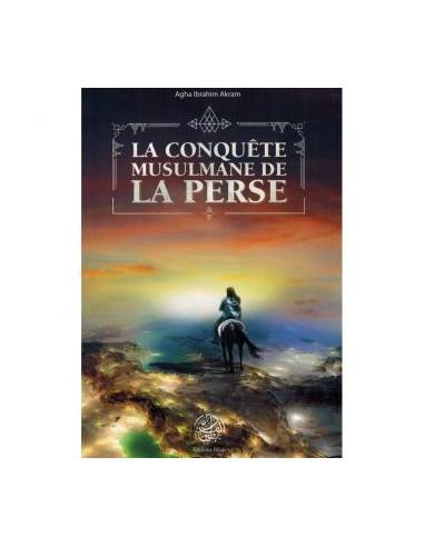 La Conquête Musulmane de la Perse -...