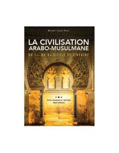 La Civilisation Arabo-Musulmane -...