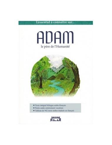 ADAM, LE PÈRE DE L'HUMANITÉ - ABÛ...