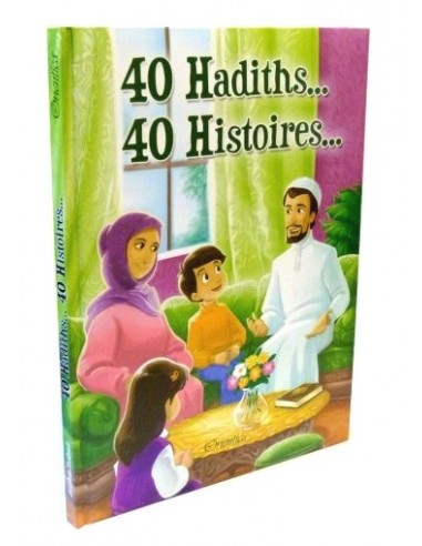 40 Hadiths... 40 Histoires......