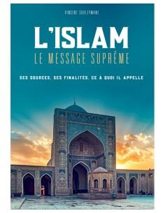 L'ISLAM - LE MESSAGE SUPRÊME