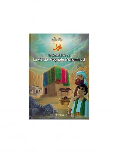 Le grand livre de la vie du Prophète...
