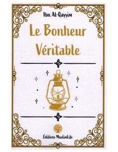 LE BONHEUR VÉRITABLE - IBN...