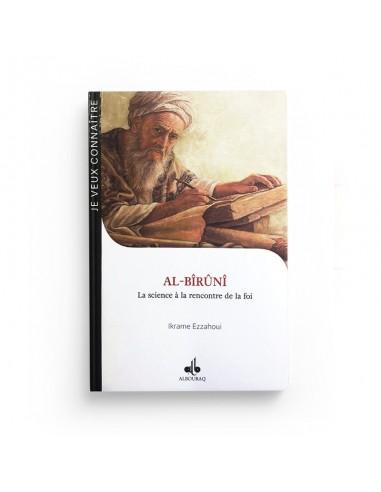 AL-BÎRÛNÎ - A LA RENCONTRE DE LA FOI...